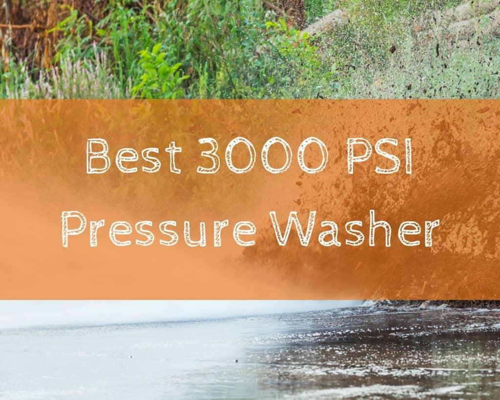Best 3000 PSI Pressure Washer