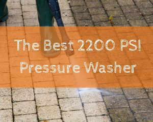The Best 2200 PSI Pressure Washer