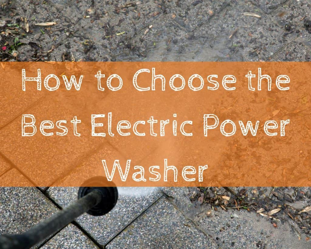 How to Choose the Best Electric Power Washer