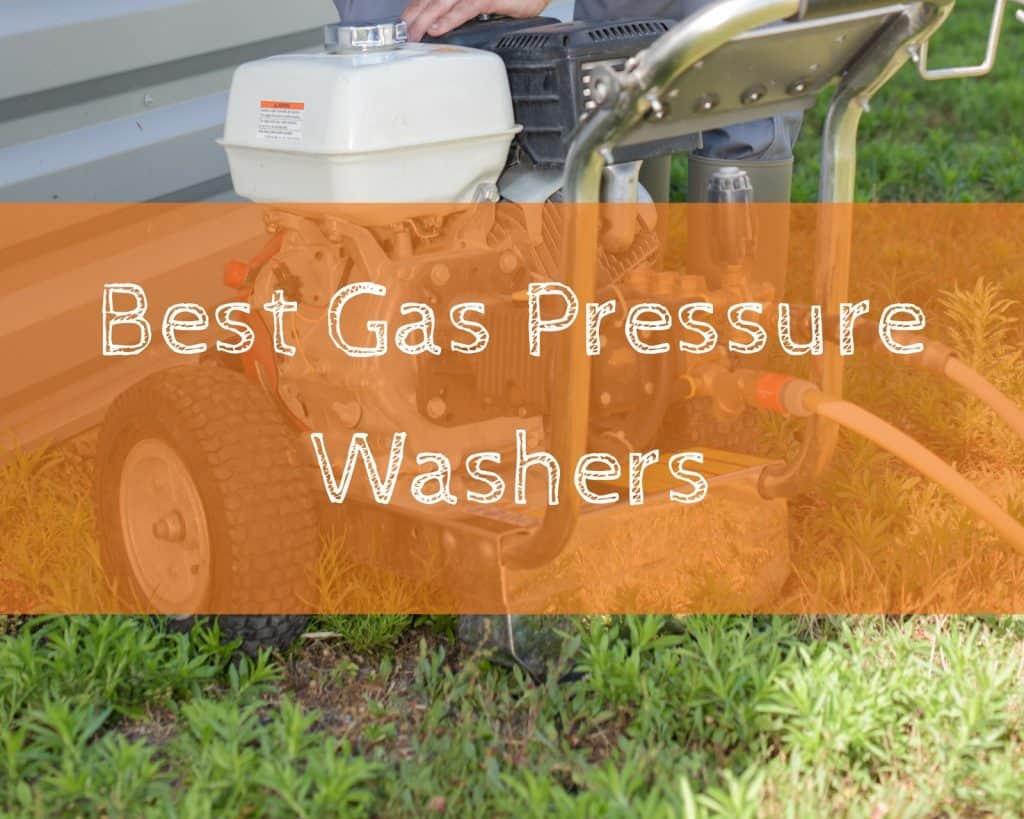 Best Gas Pressure Washers