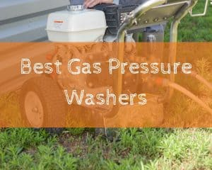 Best Gas Pressure Washers