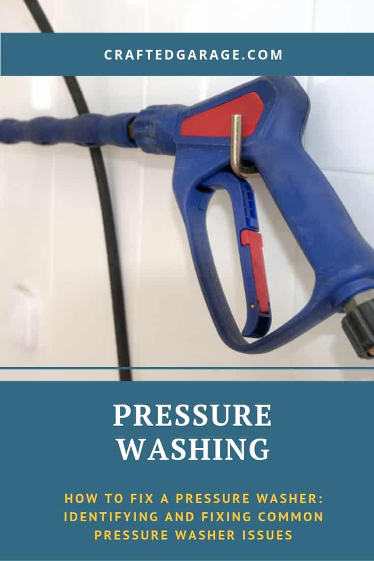 How to Fix a Pressure Washer: Identifying and Fixing Common Pressure Washer Issues