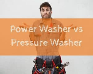 Power Washer vs Pressure Washer