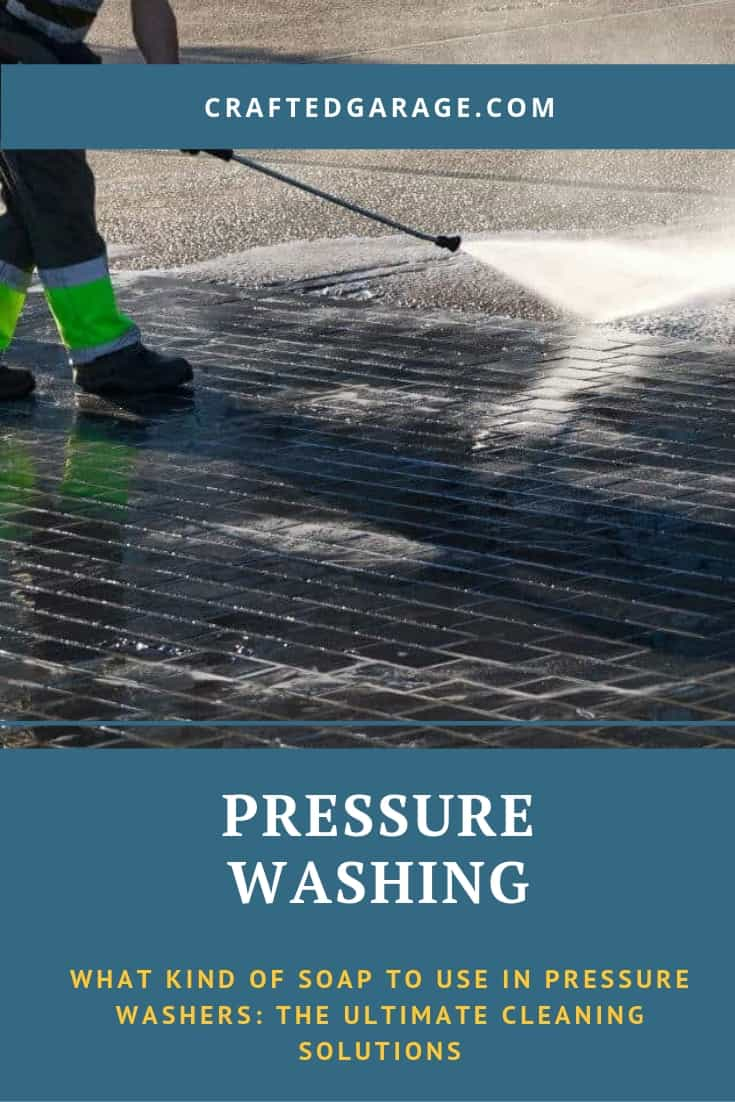 What Kind of Soap to Use in Pressure Washers: The Ultimate Cleaning Solutions