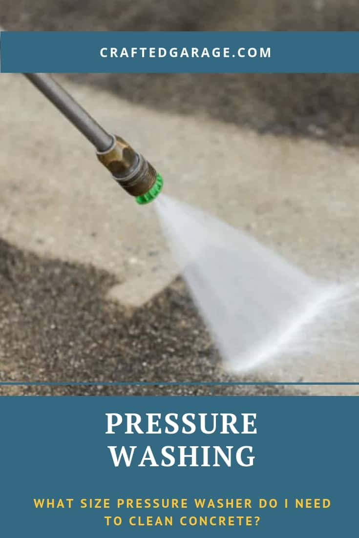 What Size Pressure Washer Do I Need to Clean Concrete?