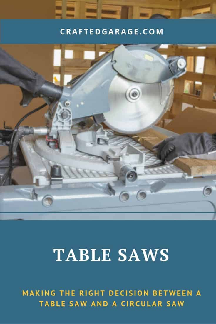 Making the Right Decision Between a Table Saw and a Circular Saw