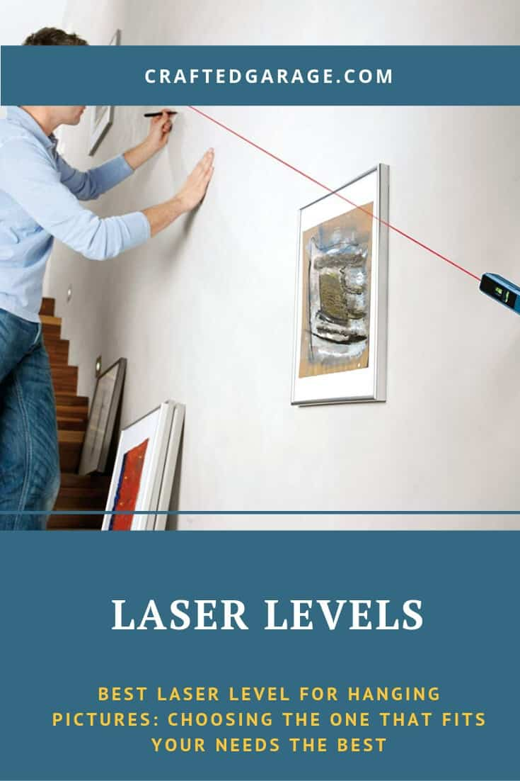 Best Laser Level for Hanging Pictures: Choosing the One That Fits Your Needs the Best