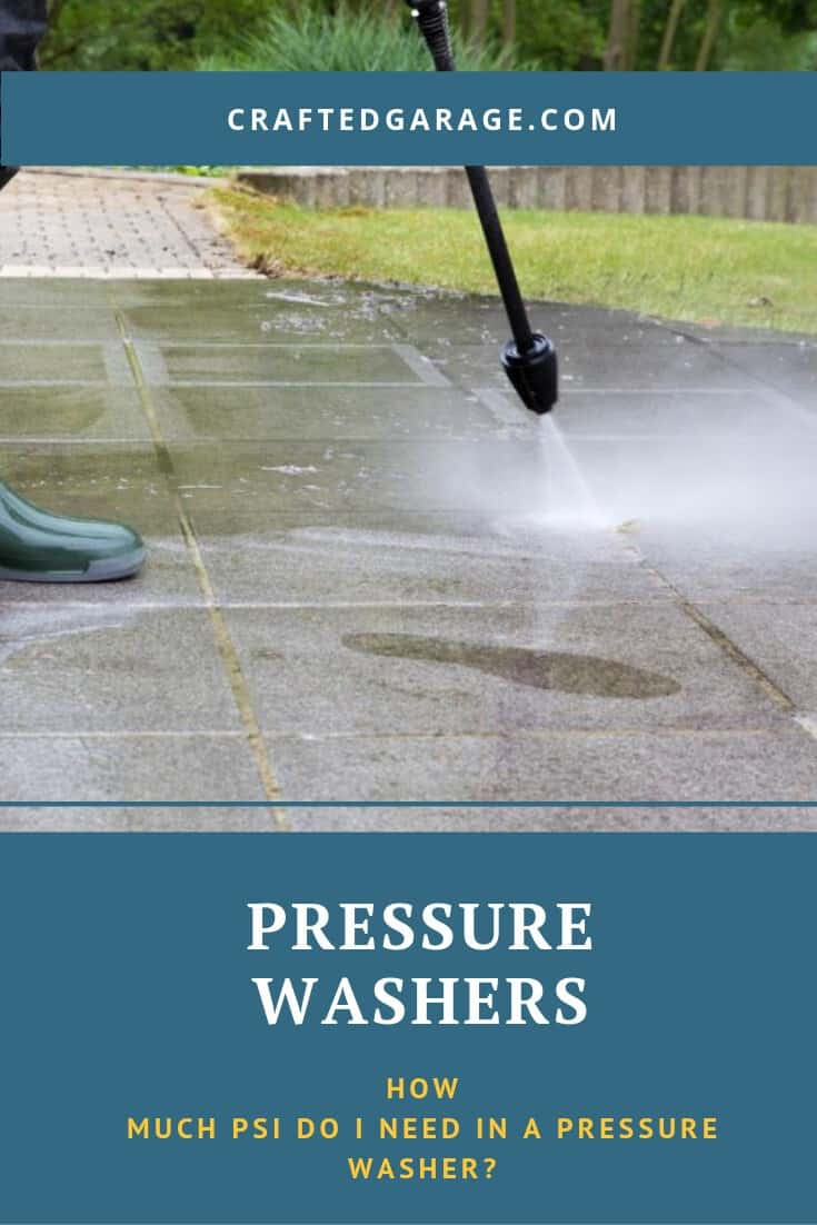 How Much PSI Do I Need in A Pressure Washer?