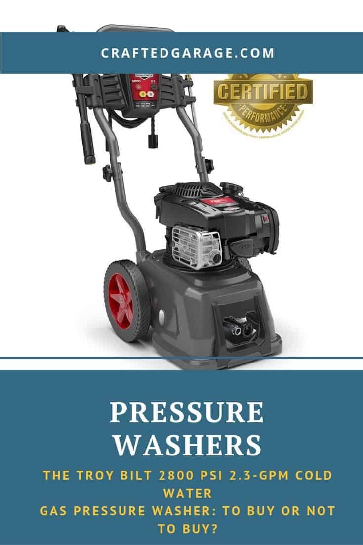 The Troy Bilt 2800 Psi 2.3-GPM Cold Water Gas Pressure Washer: To Buy or Not to Buy?