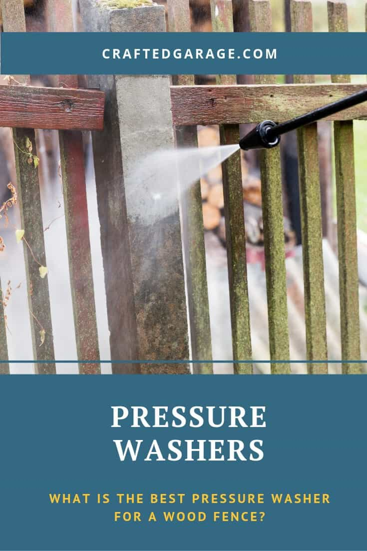 What Is the Best Pressure Washer for A Wood Fence?