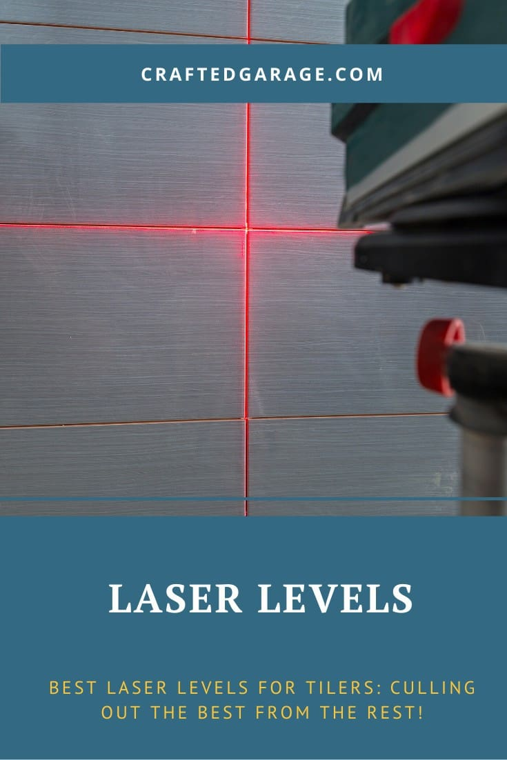 Best Laser Levels for Tilers: Culling Out the Best from The Rest!