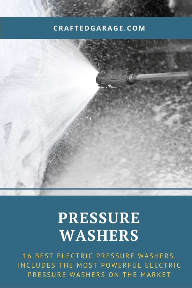 16 Best Electric Pressure Washers. Includes the Most Powerful Electric Pressure Washers on the market – (Reviews & Guide Updated for 2020)