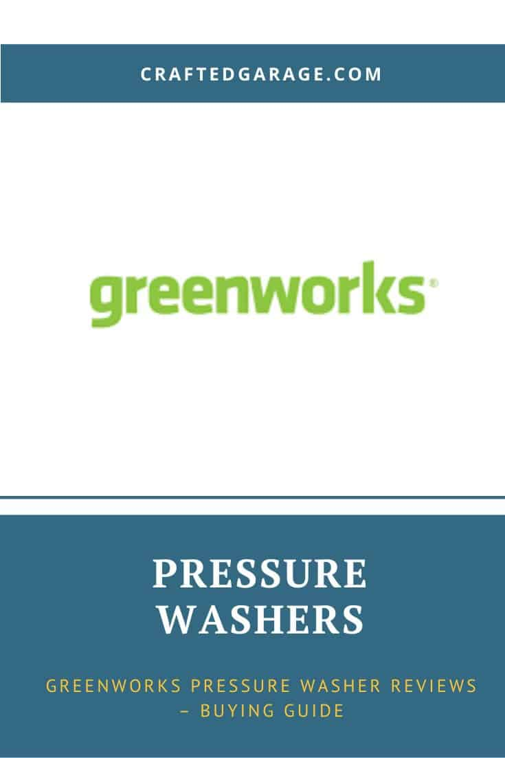 Greenworks Pressure Washer Reviews – Buying Guide