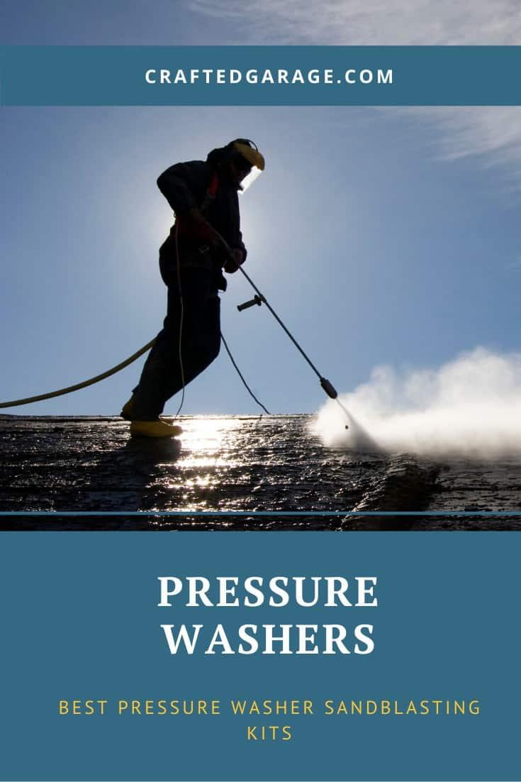 7 Best Pressure Washer Sandblasting Kits (Reviews 2021)