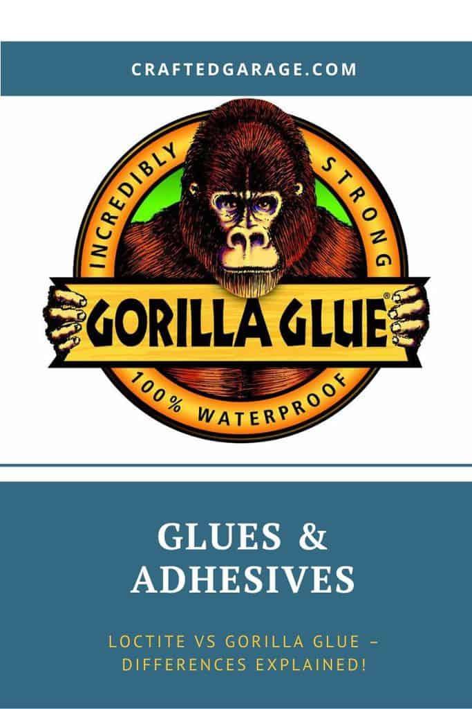 Loctite vs Gorilla Glue – Differences Explained!