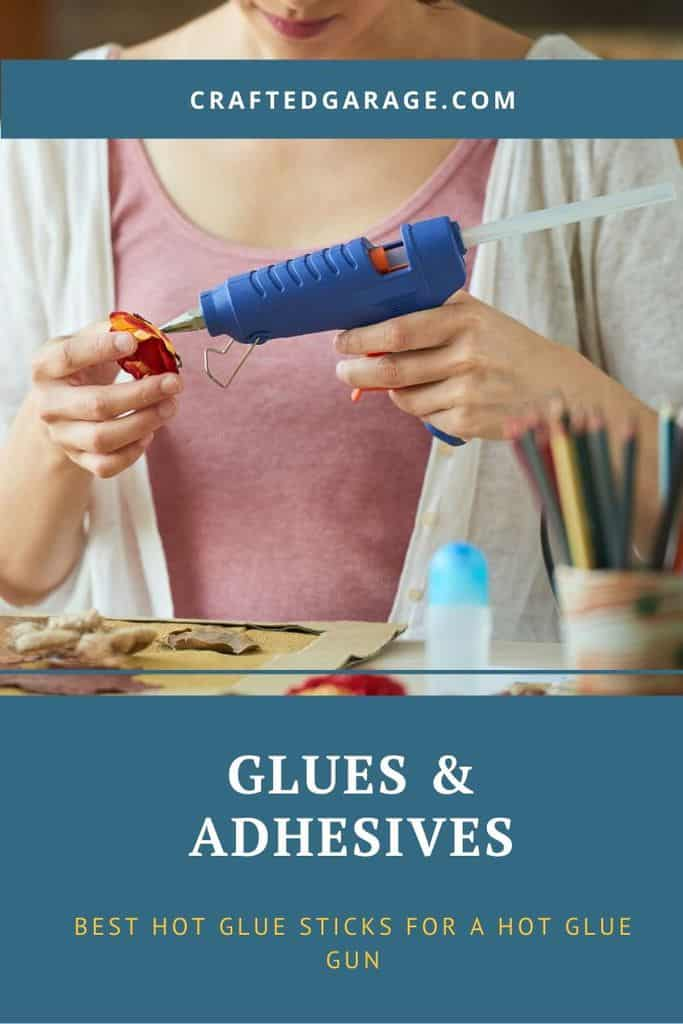 Best Hot Glue Sticks for a Hot Glue Gun